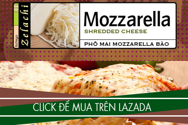 Mời bạn click vào banner để mua phomai Mozzarella tại Lazada