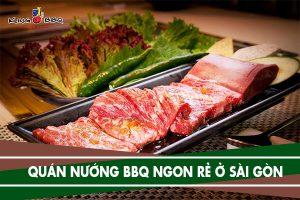 Danh sách 6 nhà hàng, quán buffet nướng BBQ ngon rẻ tại Sài Gòn