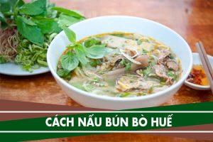 3 cách nấu bún bò Huế ngon nhất đơn giản tại nhà | Nau bun bo Hue
