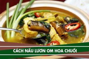 Cách nấu lươn với hoa chuối, Cách làm lươn xào, lươn om chuối đậu