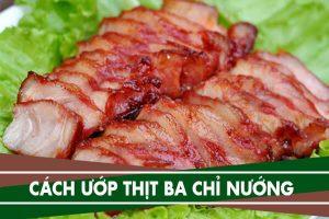 Cách ướp thịt ba chỉ nướng - Ướp thịt ba rọi nướng BBQ, nướng sa tế