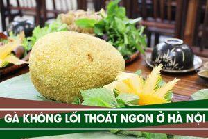 Gà không lối thoát ngon ở Hà Nội - Ăn gà ko lối thoát ở đâu ngon