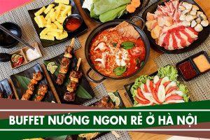 Địa chỉ 6 quán buffet nướng giá dưới 199k ngon rẻ ở Hà Nội