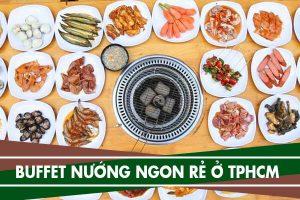 Top 6 quán buffet nướng 99k ngon rẻ ở TPHCM - Buffet nướng ngon rẻ