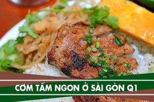 Những quán cơm tấm ngon ở Sài Gòn ngon nhất khu vực quận 1
