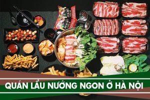 Top 9 quán lẩu nướng ngon ở Hà Nội giá sinh viên
