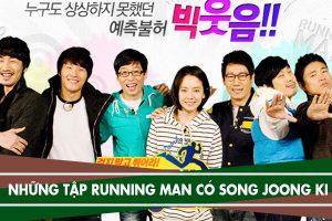 Danh sách những tập Running Man có Song Joong Ki tham gia