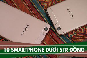 10 smartphone giá dưới 5 triệu đồng bán chạy, trong tầm 5 triệu