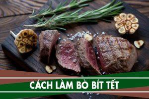 Bo bit tet - Hướng dẫn cách làm bò bít tết ngon nhất tại nhà