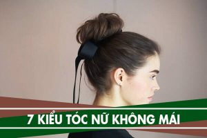 Các kiểu buộc tóc không mái đẹp, 7 kiểu tóc cho người không có mái