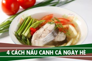 4 cách nấu canh cá, canh chua cá ngày hè đơn giản