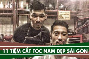 11 tiệm cắt tóc nam đẹp ở Sài Gòn, hớt tóc nam ở đâu đẹp Tphcm