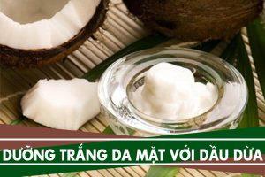 6 cách dưỡng trắng da mặt với dầu dừa, có tác dụng gì với da mặt