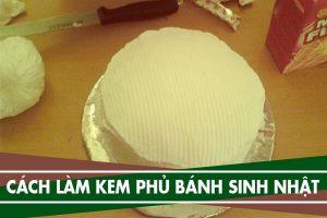 Cách làm kem phủ bánh sinh nhật, bánh gato bằng sữa tươi hoặc bơ