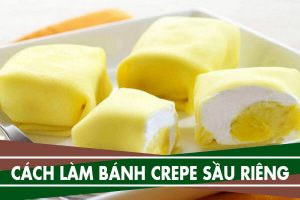 Cách làm bánh sầu riêng kem, bánh crepe sầu riêng kem tươi lá dứa