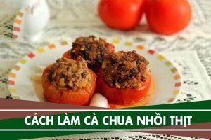 Cách làm cà chua nhồi thịt băm ngon và đơn giản tại nhà