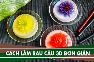 Cách làm rau câu 3d đơn giản nhất tại nhà bằng kim tiêm
