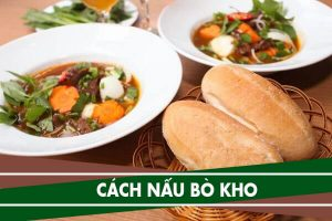 Cách nấu bò kho ngon tại nhà - Công thức, nguyên liệu và gia vị