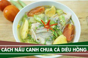 Cách nấu canh chua cá diêu hồng ngon | Ca dieu hong nau canh chua