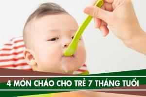 Cách nấu cháo dinh dưỡng cho bé 7 tháng tuổi - 4 món cháo cho trẻ