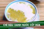 Cách nấu chè đậu xanh nguyên hạt nước cốt dừa
