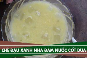 Cách nấu chè nha đam đậu xanh nước cốt dừa