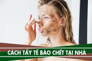 Cách tẩy tế bào chết cho da mặt tại nhà, da nhờn, da mụn
