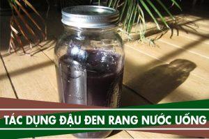 Đậu đen rang nấu nước uống có tác dụng gì, công dụng nước đỗ đen