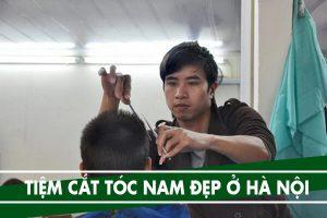 Địa chỉ 5 tiệm cắt tóc nam đẹp ở Hà Nội 2018