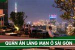 4 quán ăn lãng mạn cho 2 người ở Sài Gòn, địa điểm nhà hàng ăn tối