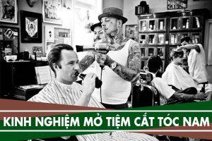 Chia sẻ những kinh nghiệm mở tiệm cắt tóc nam nhỏ