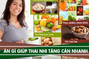 Mẹ bầu nên ăn gì để thai nhi tăng cân nhanh trong 3 tháng cuối