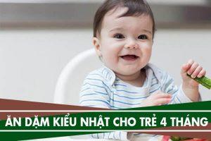 Thực đơn ăn dặm kiểu Nhật cho bé 4 tháng tuổi