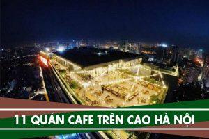 """11 quán cafe trên cao ở Hà Nội đẹp từng """"mi-li-mét"""""""