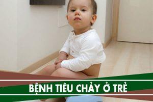 Bệnh tiêu chảy ở trẻ: Nguyên nhân và cách điều trị bệnh