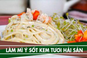 Cách làm mì spaghetti sốt kem tươi hải sản cả nhà đều mê