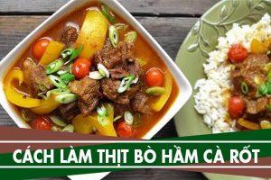 Thịt bò hầm cà rốt - món ăn đơn giản nhưng vô cùng bổ dưỡng