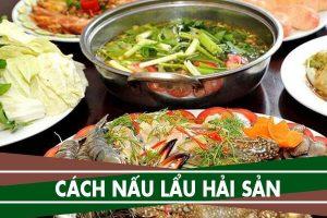 Cách nấu lẩu hải sản thơm ngon nhất ngay tại nhà