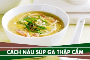 Cách nấu súp gà rau củ thập cẩm đơn giản cho người ốm