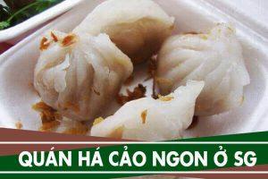 Quán há cảo ngon ở Sài Gòn các quận 1, 4, 5, 10, 11, Phú Nhuận