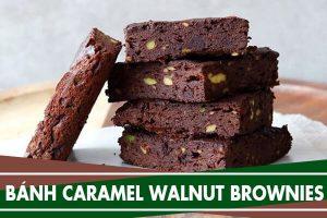 Cách làm bánh Caramel Walnut Brownies ngon, đơn giản