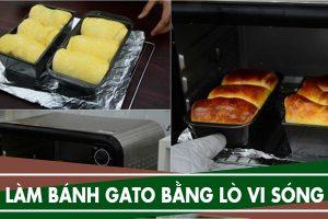 Cách làm bánh gato bằng lò vi sóng có chức năng nướng