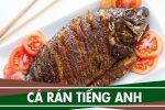 Thuyết minh cách làm cá rán bằng tiếng Anh