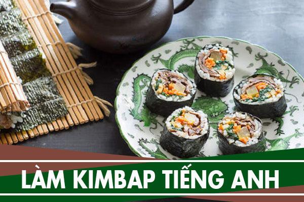 Cách làm kimbap bằng tiếng Anh - How to make kimbap
