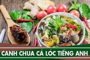 Cách nấu canh chua cá lóc bằng tiếng Anh