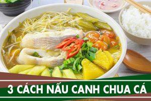 Cách nấu canh chua cá lóc, canh chua cá diêu hồng, cá hú ngon