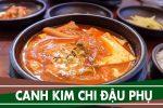 Cách nấu canh kim chi đậu phụ kiểu Hàn Quốc thơm ngon