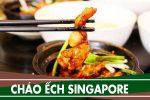 Cách nấu cháo ếch Singapore ngon nhất, đơn giản nhất