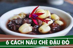 6 cách nấu chè đậu đỏ ngon với nếp, hạt sen, đường phèn