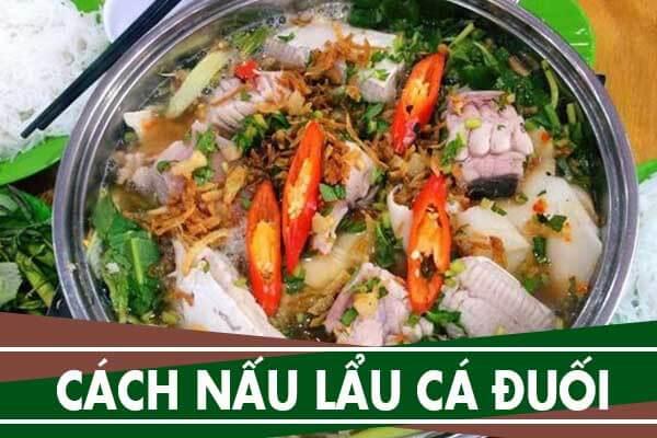 Cách nấu lẩu cá đuối măng chua lá giang, lẩu cá đuối nấu mẻ